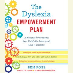 The Dyslexia Empowerment Plan by Ben Foss audiobook