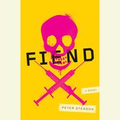 Fiend by  Peter Stenson audiobook
