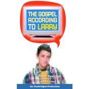 The Gospel According to Larry by  Janet Tashjian audiobook