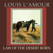 Law of the Desert Born by  Louis L'Amour audiobook