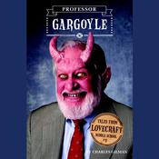 Tales from Lovecraft Middle School #1: Professor Gargoyle by  Charles Gilman audiobook