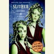 Tales from Lovecraft Middle School #2: The Slither Sisters by  Charles Gilman audiobook