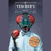 Tales from Lovecraft Middle School #3: Teacher's Pest by  Charles Gilman audiobook
