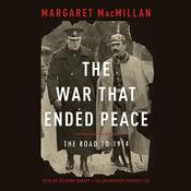 The War That Ended Peace by  Margaret MacMillan audiobook