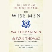 The Wise Men by  Walter Isaacson audiobook