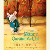 The Mouse with the Question Mark Tail by  Richard Peck audiobook