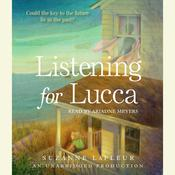 Listening for Lucca by  Suzanne LaFleur audiobook