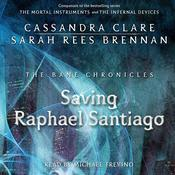 The Saving Raphael Santiago by  Sarah Rees Brennan audiobook