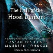 Fall of the Hotel Dumort by  Maureen Johnson audiobook