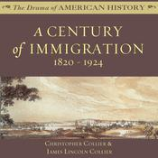 A Century of Immigration by  Christopher Collier audiobook