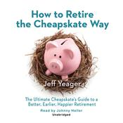 How to Retire the Cheapskate Way by  Jeff Yeager audiobook
