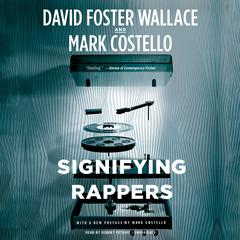 Signifying Rappers by David Foster Wallace audiobook