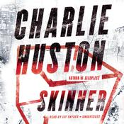 Skinner by  Charlie Huston audiobook