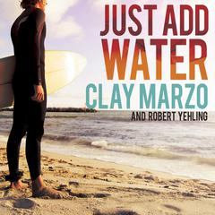 Just Add Water by Clay Marzo audiobook