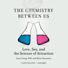 The Chemistry between Us by Larry Young audiobook