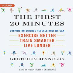 The First 20 Minutes by Gretchen Reynolds audiobook