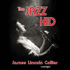 The Jazz Kid by James Lincoln Collier audiobook