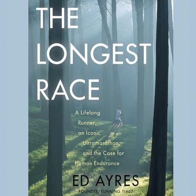 The Longest Race by Ed Ayres audiobook