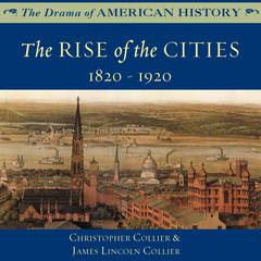 The Rise of the Cities by Christopher Collier audiobook