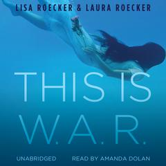 This Is W.A.R. by Lisa Roecker audiobook
