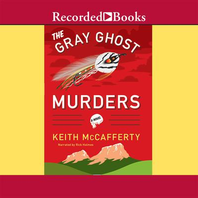 The Gray Ghost Murders by Keith McCafferty audiobook