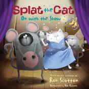 Splat the Cat: On with the Show by  Rob Scotton audiobook