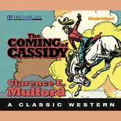 The Coming of Cassidy by  Clarence E. Mulford audiobook