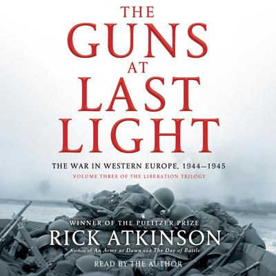 The Guns at Last Light by Rick Atkinson audiobook