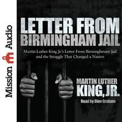 Letter from Birmingham Jail by  Martin Luther King Jr. audiobook