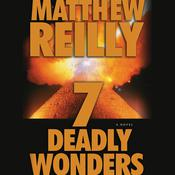 Seven Deadly Wonders by  Matthew Reilly audiobook