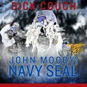 JOHN MOODY; NAVY SEAL by  Dick Couch audiobook