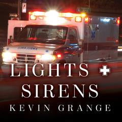 Lights and Sirens by Kevin Grange audiobook