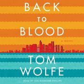 Back to Blood by  Tom Wolfe audiobook