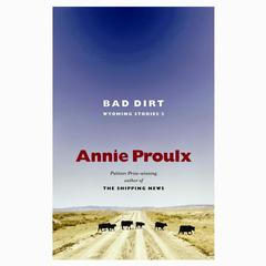 Bad Dirt by Annie Proulx audiobook
