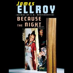 Because the Night by James Ellroy audiobook