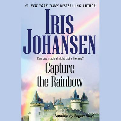 Capture the Rainbow by Iris Johansen audiobook