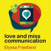 Love and Miss Communication by  Elyssa Friedland audiobook