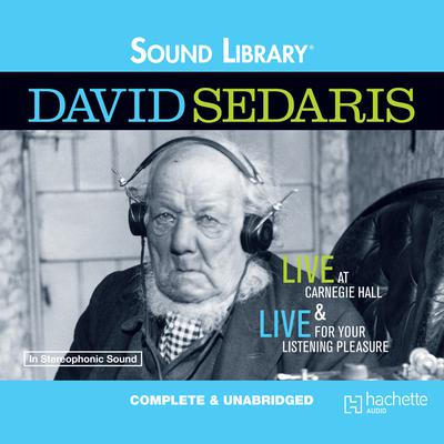 David Sedaris Live at Carnegie Hall by David Sedaris audiobook