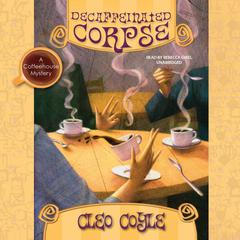 Decaffeinated Corpse by Cleo Coyle audiobook