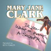 Do You Want to Know a Secret? by  Mary Jane Clark audiobook