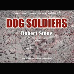 Dog Soldiers by Robert Stone audiobook