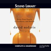 Dress Your Family in Corduroy and Denim by  David Sedaris audiobook