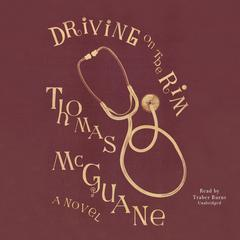 Driving on the Rim by Thomas McGuane audiobook