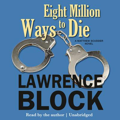 Eight Million Ways to Die by Lawrence Block audiobook