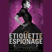 Etiquette & Espionage by  Gail Carriger audiobook