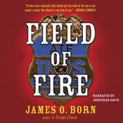 Field of Fire by  James O. Born audiobook