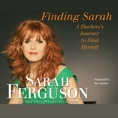 Finding Sarah by Sarah Ferguson audiobook