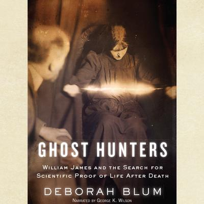 Ghost Hunters by Deborah Blum audiobook