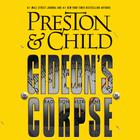 Gideon's Corpse by Douglas Preston, Lincoln Child