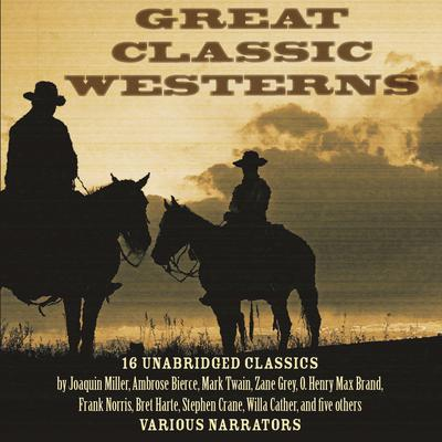 Great Classic Westerns by various authors audiobook
